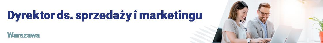 Dyrektor ds. sprzedaży i marketingu